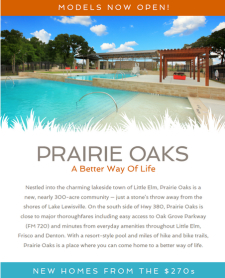 Check out the newest community in Little Elm - Prairie Oaks. Models now open!