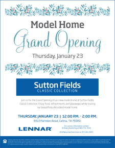 Lennar Model Home Grand Opening at Sutton Fields in Celina , Thursday Jan. 23rd