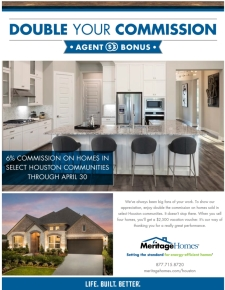 Double Your Commission in Select Houston Communities!