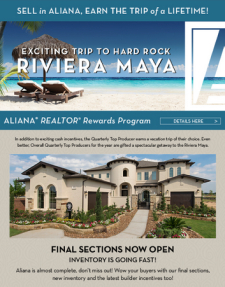 FINAL SECTIONS NOW OPEN IN ALIANA®! Win cash & amazing trips from our REALTOR® Rewards Program!