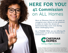 4% Commission on ALL Homes!*