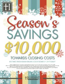 Season's Savings! $10,000 Towards Closing Costs